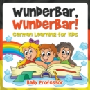 Wunderbar, Wunderbar! | German Learning for Kids - eBook