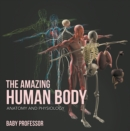 The Amazing Human Body | Anatomy and Physiology - eBook