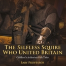 The Selfless Squire Who United Britain | Children's Arthurian Folk Tales - eBook