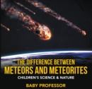 The Difference Between Meteors and Meteorites | Children's Science & Nature - eBook