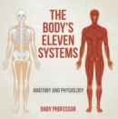 The Body's Eleven Systems | Anatomy and Physiology - eBook