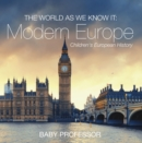 The World as We Know It: Modern Europe | Children's European History - eBook