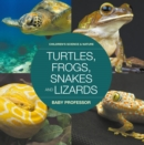 Turtles, Frogs, Snakes and Lizards | Children's Science & Nature - eBook