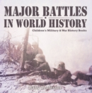 Major Battles in World History | Children's Military & War History Books - eBook