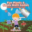 Fun Plants & Seeds Math Games - Multiplication and Division for Kids - eBook