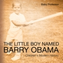 The Little Boy Named Barry Obama | Children's Modern History - eBook