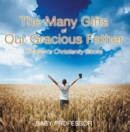The Many Gifts of Our Gracious Father | Children's Christianity Books - eBook