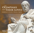 The Olympians and Their Loves- Children's Greek & Roman Myths - eBook