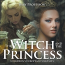 The Witch and the Princess | Children's European Folktales - eBook