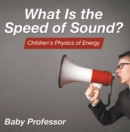 What Is the Speed of Sound? | Children's Physics of Energy - eBook