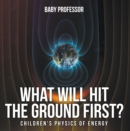 What Will Hit the Ground First? | Children's Physics of Energy - eBook
