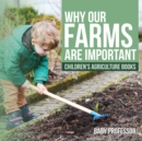 Why Our Farms Are Important - Children's Agriculture Books - eBook