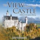 The View from the Castle | Children's European History - eBook