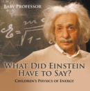 What Did Einstein Have to Say? | Children's Physics of Energy - eBook