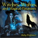 Witches, Wolves, and Magical Creatures | Children's European Folktales - eBook