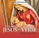 The Life of Jesus in Verse | Children's Jesus Book - eBook