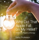 Why Did That Apple Fall on My Head? | Children's Physics of Energy - eBook