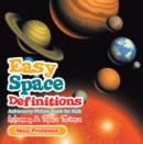 Easy Space Definitions Astronomy Picture Book for Kids | Astronomy & Space Science - eBook