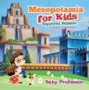 Mesopotamia for Kids - Ziggurat Edition | Children's Ancient History - eBook