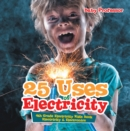 25 Uses of Electricity 4th Grade Electricity Kids Book | Electricity & Electronics - eBook