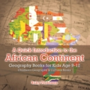 A Quick Introduction to the African Continent - Geography Books for Kids Age 9-12 | Children's Geography & Culture Books - eBook