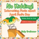 No Kidding! Interesting Facts about April Fool's Day - Holiday Book for Kids | Children's Holiday Books - eBook