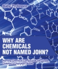 Why Are Chemicals Not Named John? Naming Chemical Compounds 6th Grade | Children's Chemistry Books - eBook