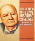 The Leader Who Gave Inspiring Speeches - Biography of Winston Churchill | Children's Biography Books - eBook