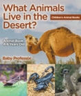 What Animals Live in the Desert? Animal Book 4-6 Years Old | Children's Animal Books - eBook