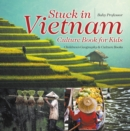 Stuck in Vietnam - Culture Book for Kids | Children's Geography & Culture Books - eBook
