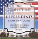 The Complete List of US Presidents from 1789 to 2016 - US History Kids Book | Children's American History - eBook