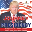 Journey to the Presidency: Biography of Donald Trump | Children's Biography Books - eBook
