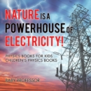 Nature is a Powerhouse of Electricity! Physics Books for Kids | Children's Physics Books - eBook