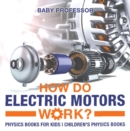 How Do Electric Motors Work? Physics Books for Kids | Children's Physics Books - eBook