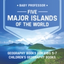 Five Major Islands of the World - Geography Books for Kids 5-7 | Children's Geography Books - eBook