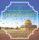 Why Was Israel Called The Holy Land? - History Book for Kids | Children's Asian History - eBook