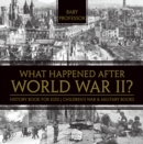 What Happened After World War II? History Book for Kids | Children's War & Military Books - eBook