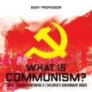 What is Communism? Social Studies Book Grade 6 | Children's Government Books - eBook
