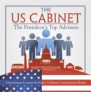 The US Cabinet : The President's Top Advisors - Government Lessons for Kids | Children's Government Books - eBook