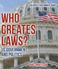 Who Creates Laws? US Government and Politics | Children's Government Books - eBook