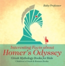 Interesting Facts about Homer's Odyssey - Greek Mythology Books for Kids | Children's Greek & Roman Books - eBook