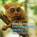 How To Protect Endangered Animals - Animal Book Age 10 | Children's Animal Books - eBook