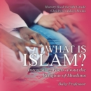 What is Islam? Interesting Facts about the Religion of Muslims - History Book for 6th Grade | Children's Islam Books - eBook