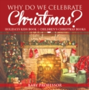 Why Do We Celebrate Christmas? Holidays Kids Book | Children's Christmas Books - eBook