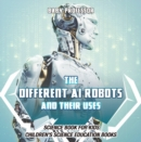 The Different AI Robots and Their Uses - Science Book for Kids | Children's Science Education Books - eBook
