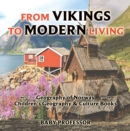 From Vikings to Modern Living: Geography of Norway | Children's Geography & Culture Books - eBook
