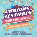 Curious Festivals from Around the World - Geography for Kids | Children's Geography & Culture Books - eBook