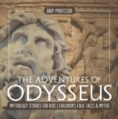 The Adventures of Odysseus - Mythology Stories for Kids | Children's Folk Tales & Myths - eBook