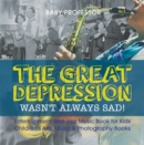 The Great Depression Wasn't Always Sad! Entertainment and Jazz Music Book for Kids | Children's Arts, Music & Photography Books - eBook