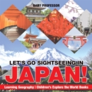 Let's Go Sightseeing in Japan! Learning Geography | Children's Explore the World Books - eBook